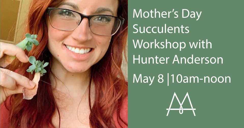 Mother's Day Succulents Workshop