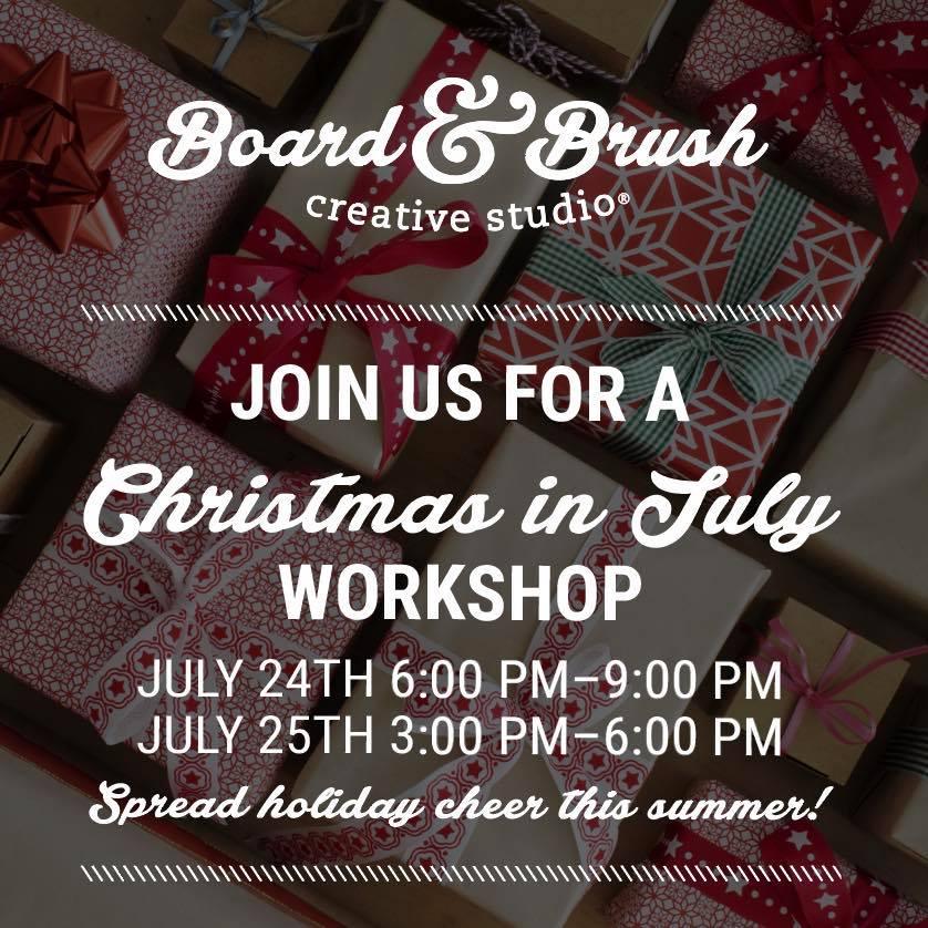 Board & Brush Christmas in July