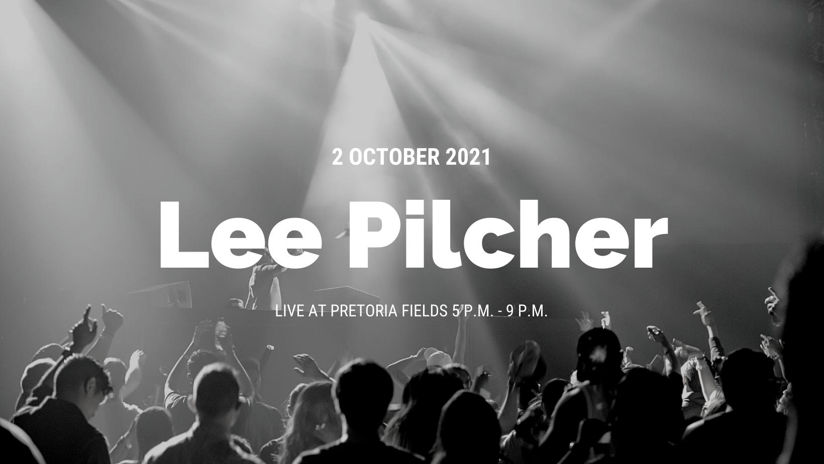 Lee Pilcher Live at Pretoria Fields