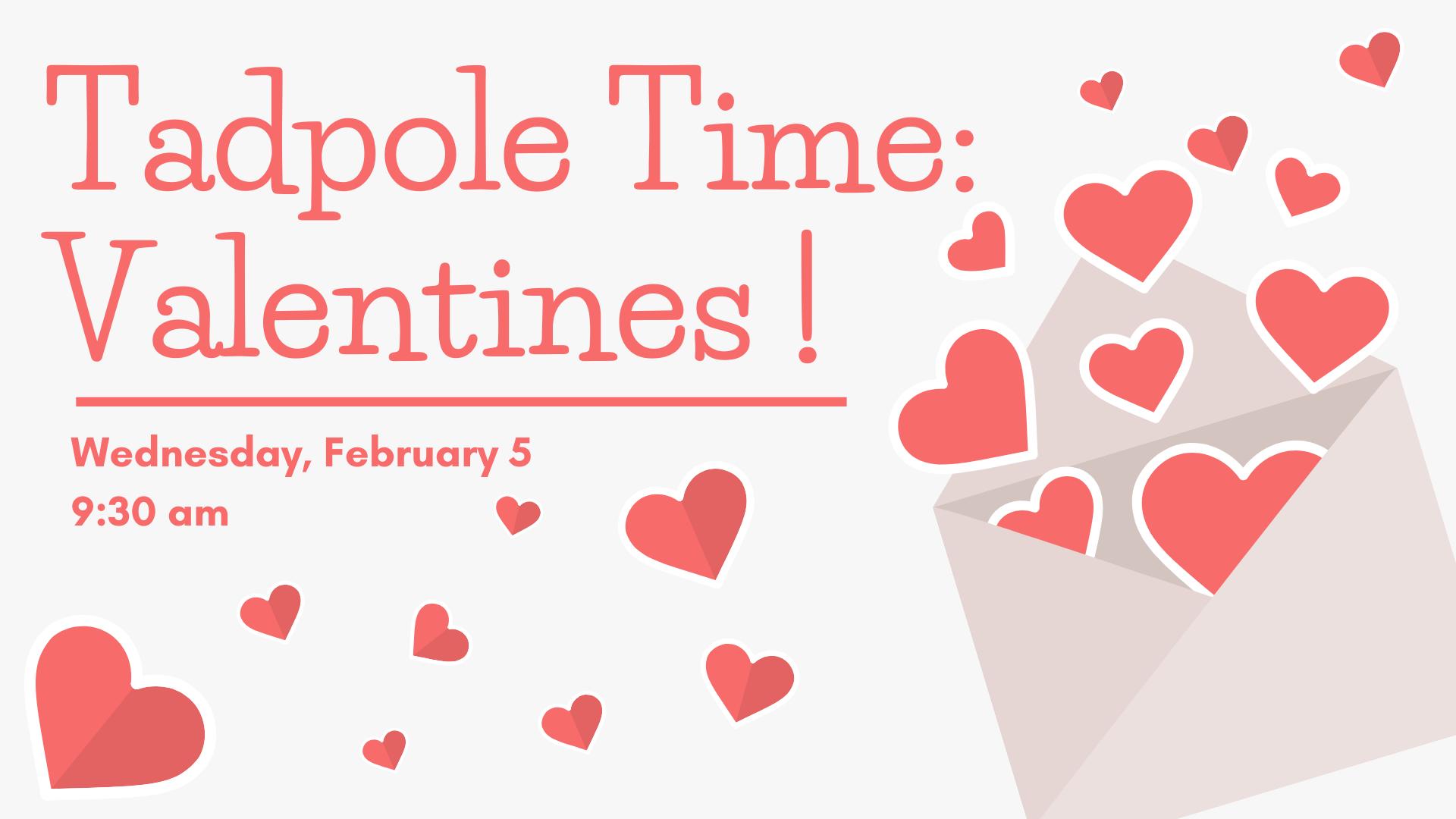 Tadpole Time: Valentines